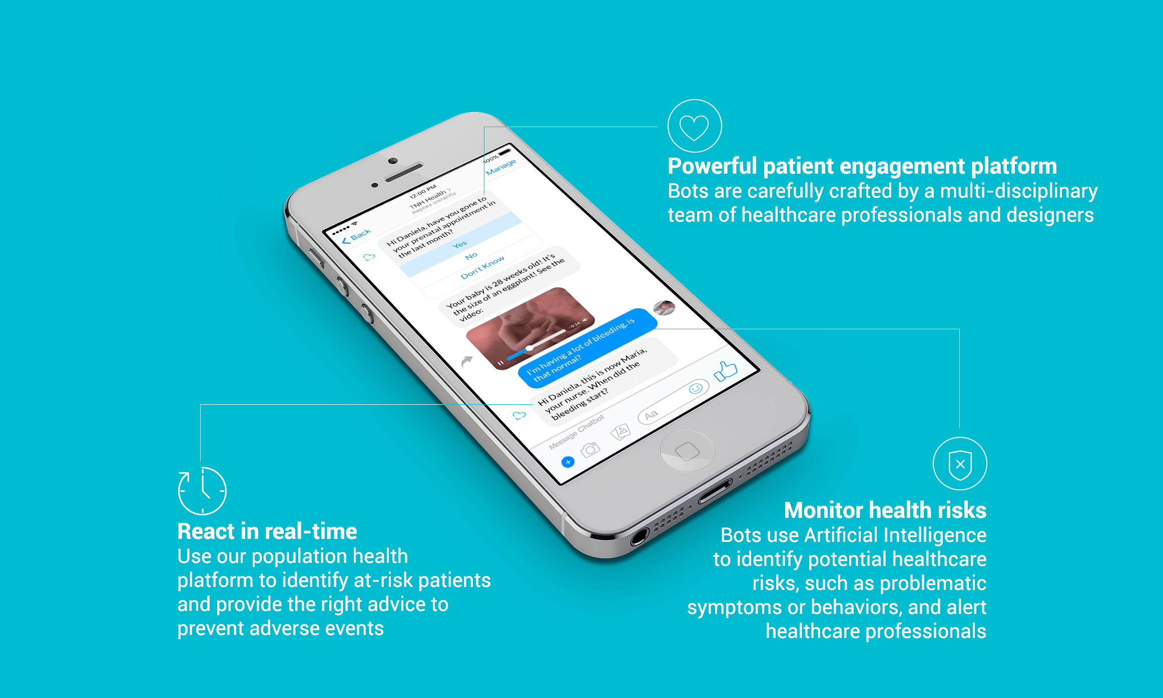 A smartphone shows how it should look like a conversation with a chatbot. Next to the images are features of the product: react in real-time; patient engagement platform and monitor health risks.